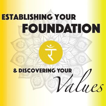 Mindset Blueprint Part 2:  Establishing Your Foundations & Discovering Your Values
