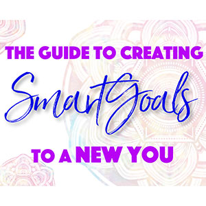 A Guide to creating smart goals to a new you